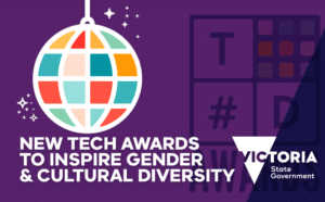 Promotional logo for Victorian State Government New Tech Awards to Inspire Gender and Cultural Diversity