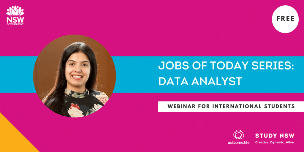 Outcome.Life x Study NSW Webinar Series – Jobs of Today: Data Analyst