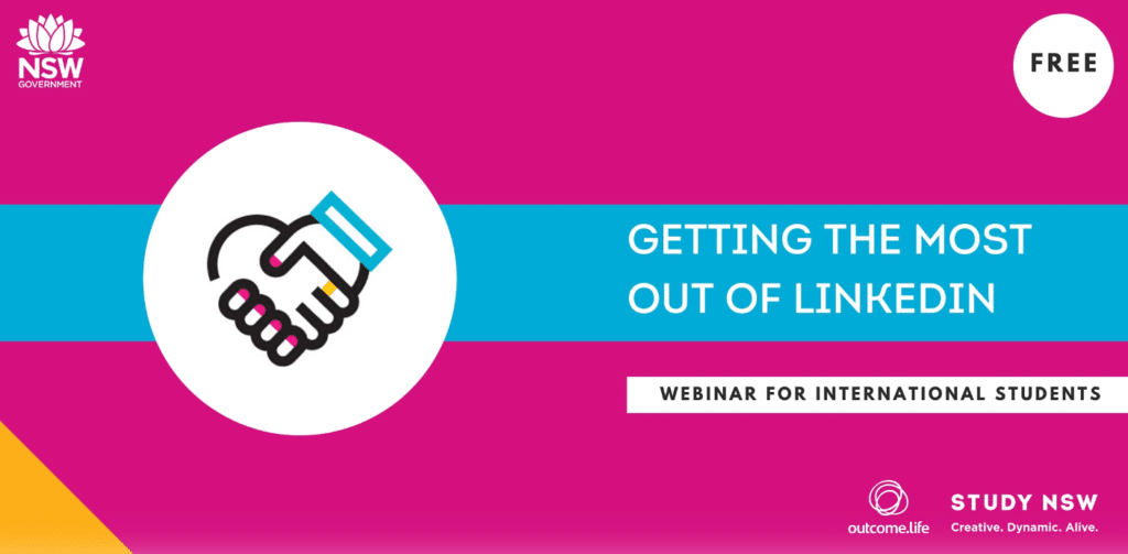 Outcome.Life x Study NSW Webinar Series – Getting the Most out of LinkedIn