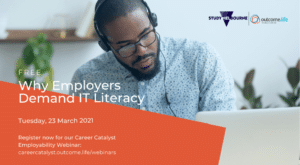 Why Employers Demand IT Literacy. Tuesday, 23 March 2021. Career Catalyst Webinar Series.