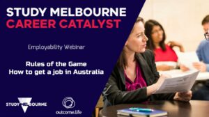 Career Catalyst Employability Webinar. Rules of the Game, How To Get a Job in Australia.
